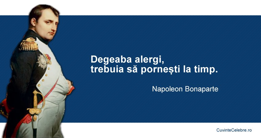 Citaten Napoleon : Despre grabă citat de napoleon bonaparte