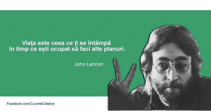 citate despre padure Trăiește totul la timp, citat de John Lennon citate despre padure