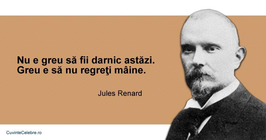 citate despre harnicie E greu să fii bun până la capăt, citat de Jules Renard citate despre harnicie