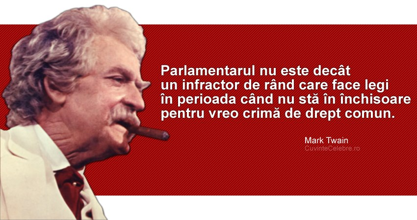 citate despre legi Infractorii care ne fac legile, citat de Mark Twain citate despre legi