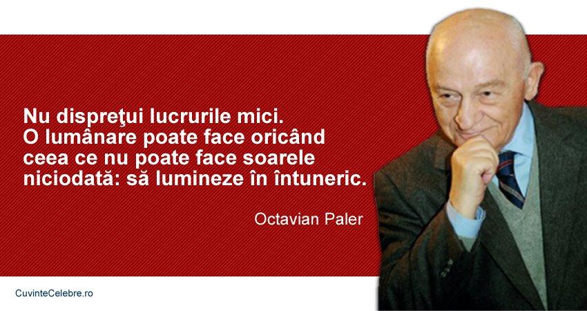 citate octavian paler Lumânarea ca un soare mic, citat de Octavian Paler citate octavian paler