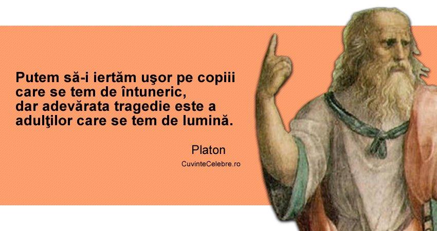 platon citate E mai ușor să ieși din întuneric, citat de Platon platon citate