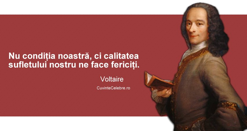 voltaire citate Fericirea vine din suflet, citat de Voltaire voltaire citate