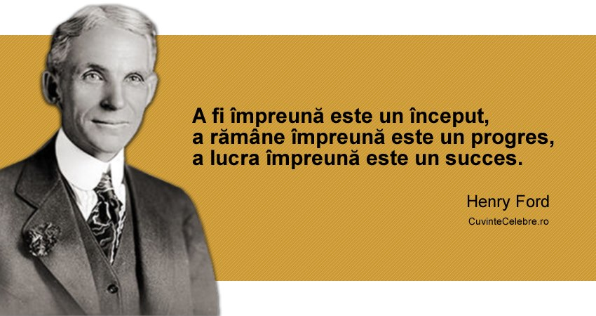 citate despre munca in echipa Munca în echipă, citat de Henry Ford citate despre munca in echipa