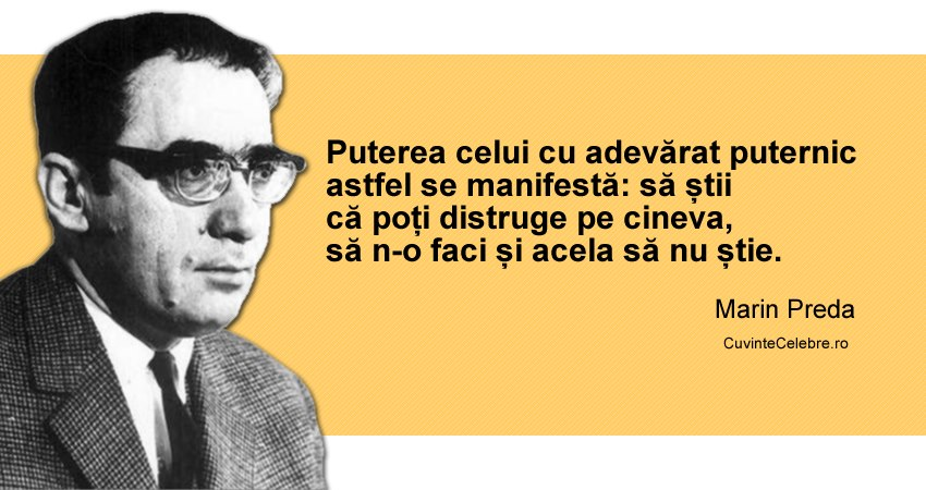 citate celebre despre putere Adevărata putere este invizibilă, citat de Marin Preda citate celebre despre putere