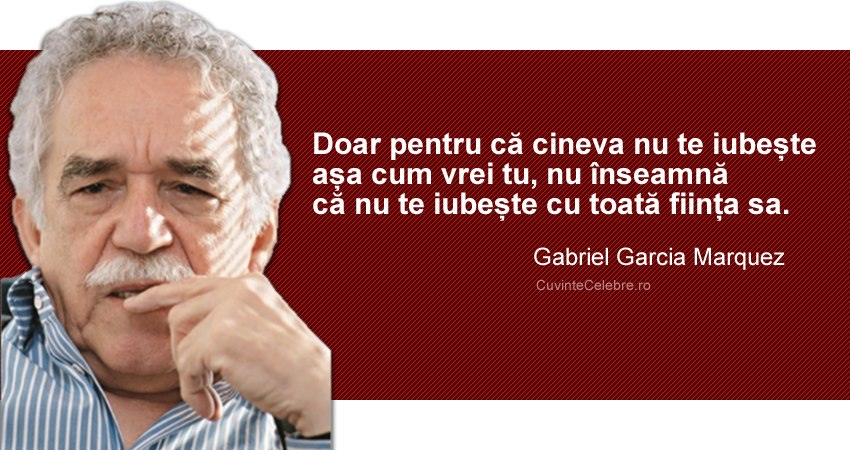citate adevarate despre viata Citate de Gabriel García Márquez citate adevarate despre viata