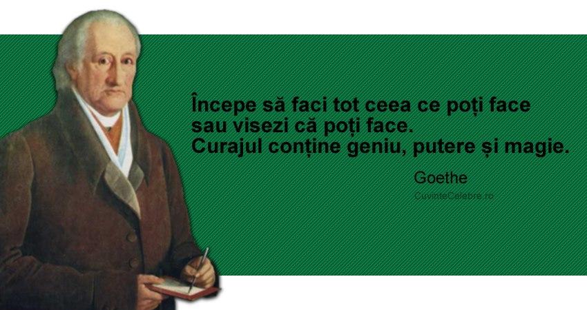 goethe citater Rețeta curajului, citat de Johann W. von Goethe goethe citater