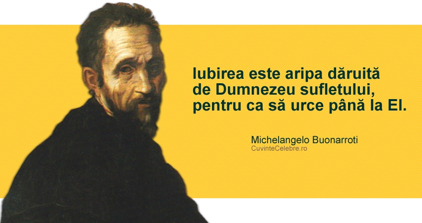 citate despre dragostea lui dumnezeu Iubirea, dar de la Dumnezeu, citat de Michelangelo Buonarroti citate despre dragostea lui dumnezeu