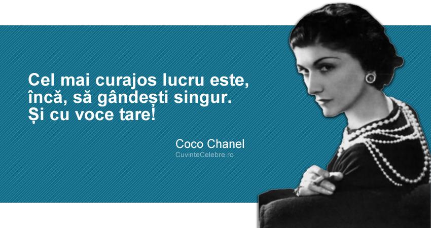 """""""Cel mai curajos lucru este, încă, să gândești singur. Și cu voce tare!"""" Coco Chanel"""