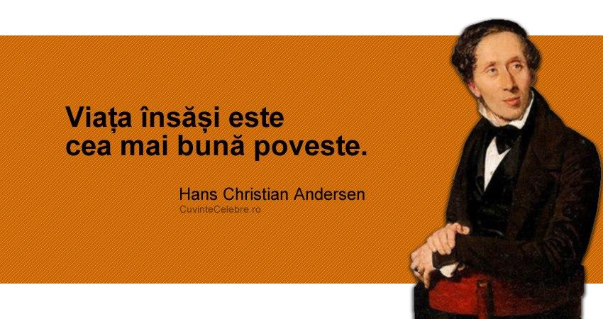 """""""Viața însăși este cea mai bună poveste."""" Hans Christian Andersen"""