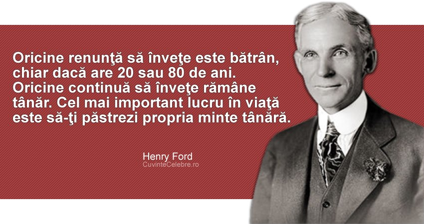 citate scoala Școala vieții nu se oprește, citat de Henry Ford citate scoala