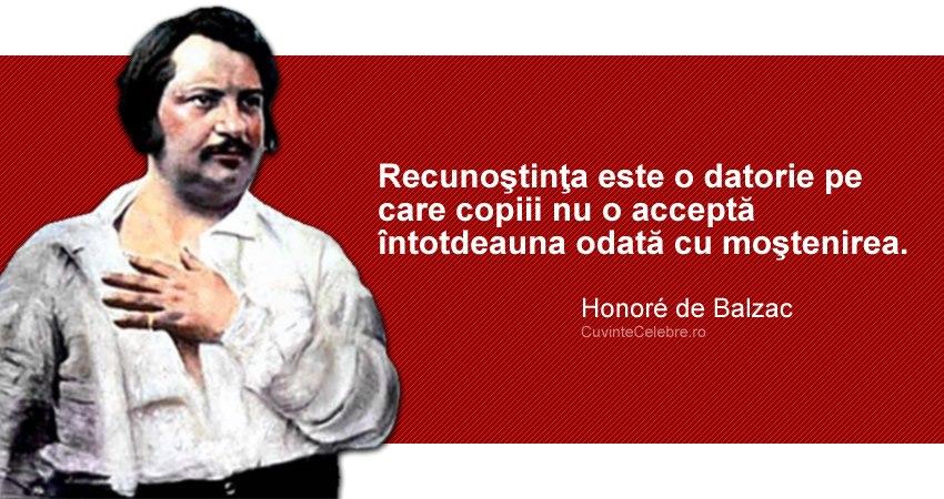 """""""Recunoştinţa este o datorie pe care copiii nu o acceptă întotdeauna odată cu moştenirea."""" Honoré de Balzac"""
