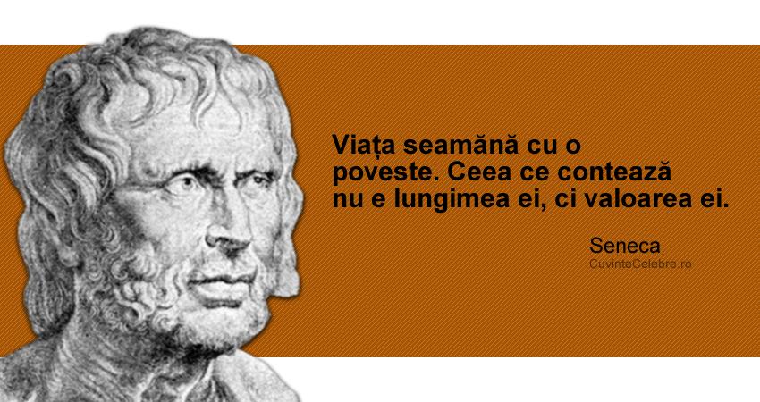 """""""Viața seamănă cu o poveste. Ceea ce contează nu e lungimea ei, ci valoarea ei."""" Seneca"""