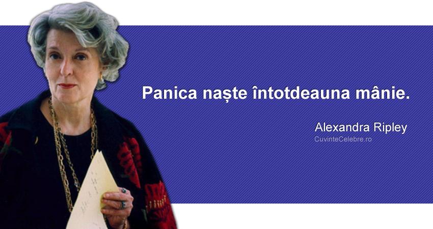 """""""Panica naște întotdeauna mânie."""" Alexandra Ripley"""