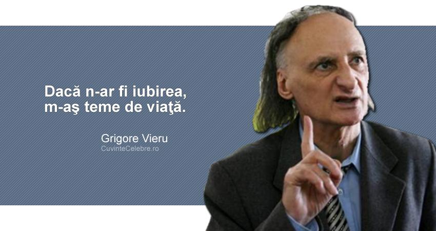 """""""Dacă n-ar fi iubirea, m-aş teme de viaţă."""" Grigore Vieru"""