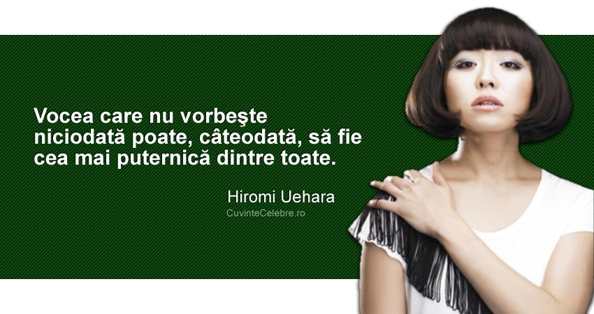 """""""Vocea care nu vorbeşte niciodată poate, câteodată, să fie cea mai puternică dintre toate."""" Hiromi Uehara"""