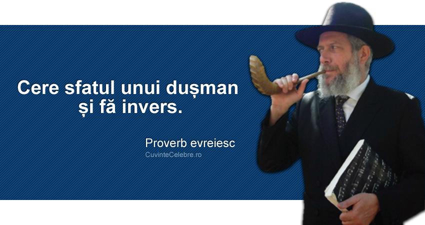 """""""Cere sfatul unui dușman și fă invers"""". Proverb evreiesc"""