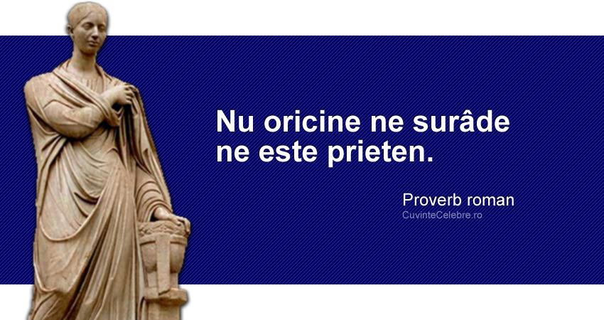 """""""Nu oricine ne surâde ne este prieten."""" Proverb roman"""
