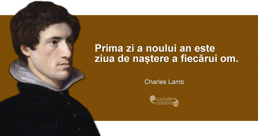 """""""Prima zi a noului an este ziua de naștere a fiecărui om."""" Charles Lamb"""