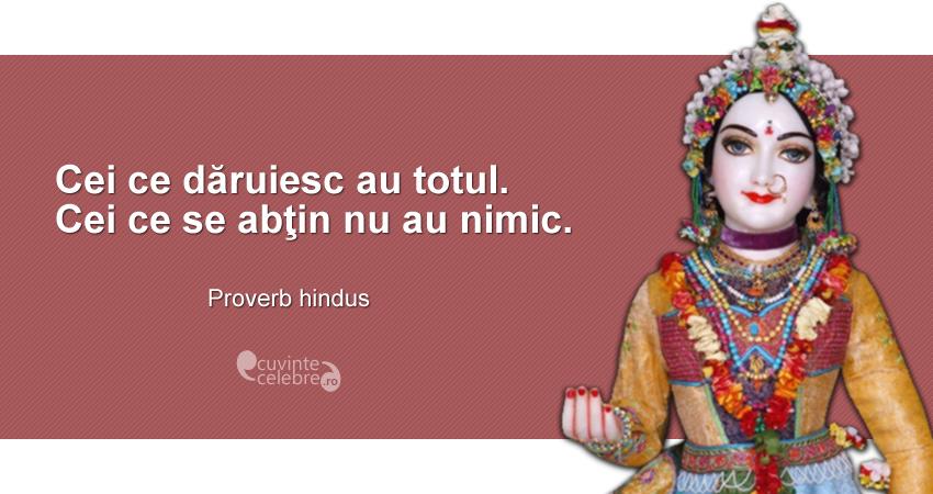 """""""Cei ce dăruiesc au totul. Cei ce se abţin nu au nimic."""" Proverb hindus"""