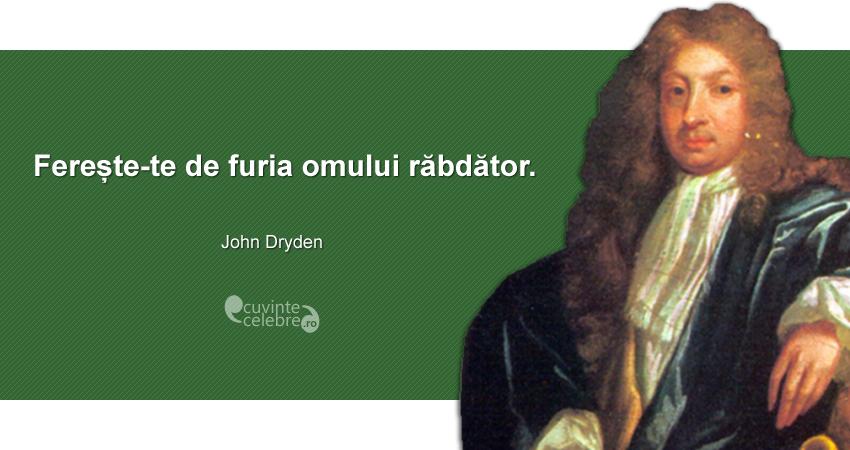 """""""Ferește-te de furia omului răbdător."""" John Dryden"""