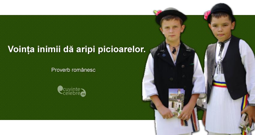 """""""Voința inimii dă aripi picioarelor."""" Proverb românesc"""