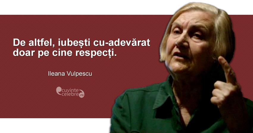 """Cuvinte celebre Like This Page · February 1 """"De altfel, iubești cu-adevărat doar pe cine respecți."""" Ileana Vulpescu"""