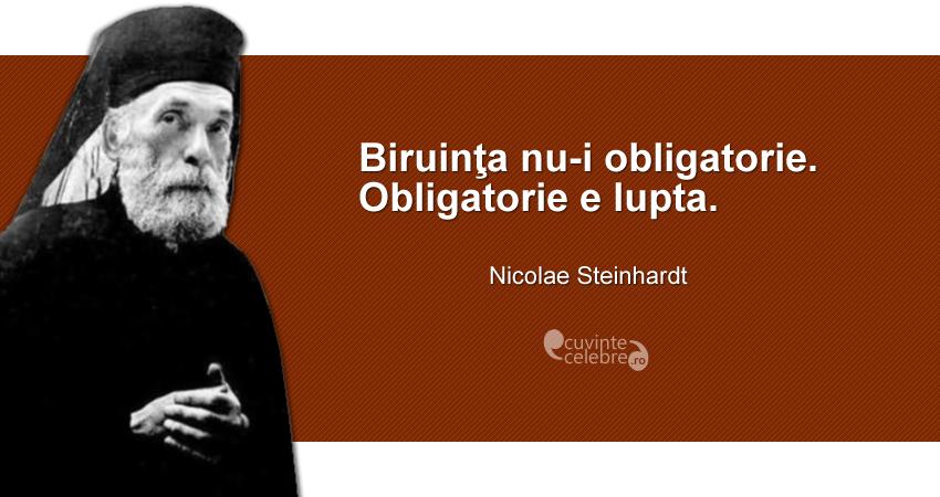 """""""Biruinţa nu-i obligatorie. Obligatorie e lupta."""" Nicolae Steinhardt"""