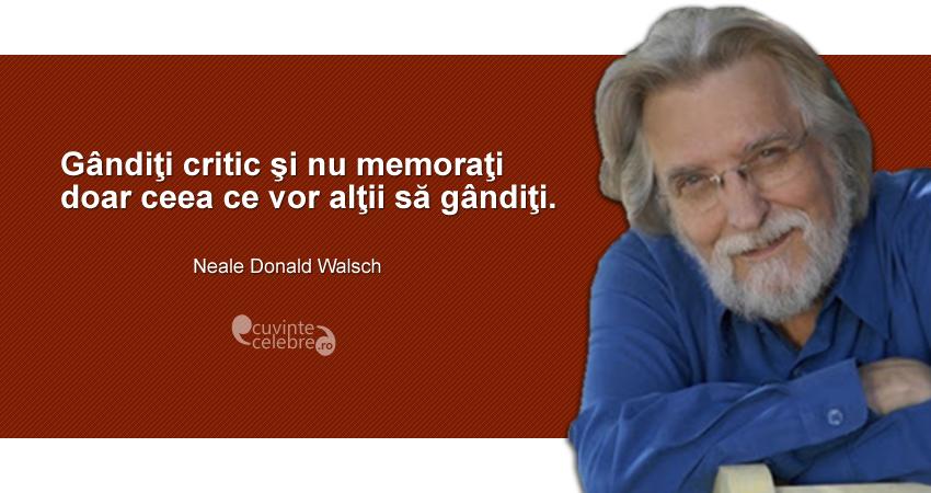 """Cuvinte celebre Like This Page · February 24 """"Gândiţi critic şi nu memoraţi doar ceea ce vor alţii să gândiţi."""" Neale Donald Walsch"""