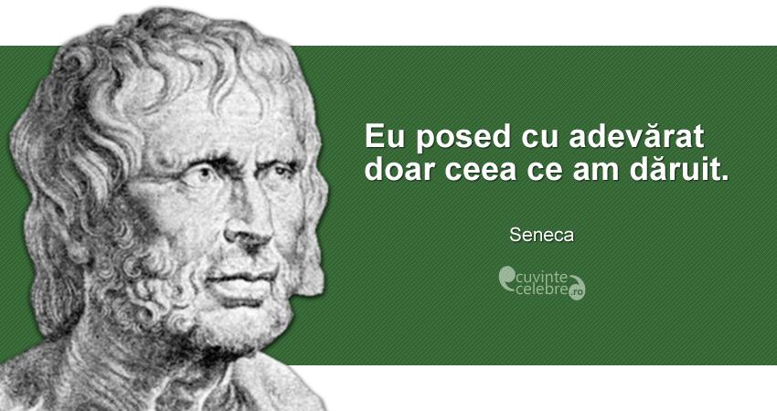 """""""Eu posed cu adevărat doar ceea ce am dăruit."""" Seneca"""