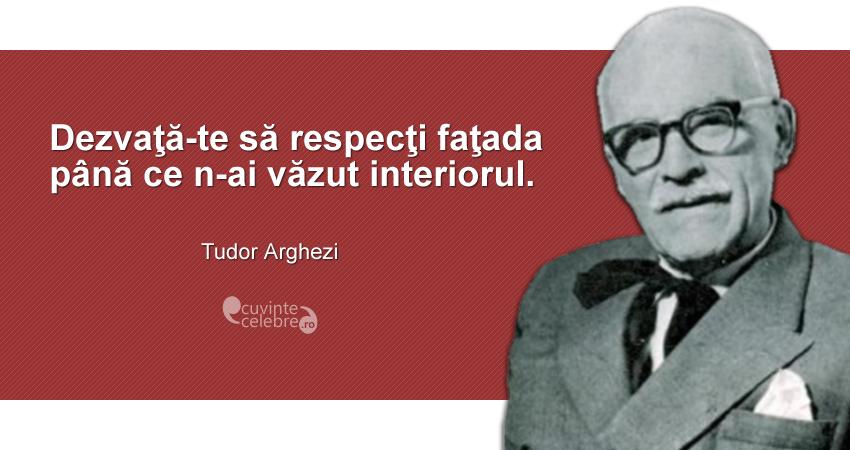 citate despre tudor arghezi Nu te lăsa sedus de aparențe, citat de Tudor Arghezi citate despre tudor arghezi