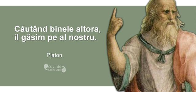 """""""Căutând binele altora, îl găsim pe al nostru."""" Platon"""