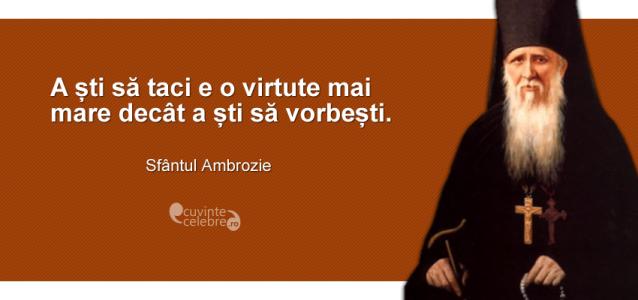 """""""A ști să taci e o virtute mai mare decât a ști să vorbești."""" Sfântul Ambrozie"""