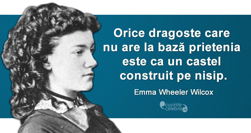 citate celebre despre dragoste Dragoste bazată pe prietenie, citat de Emma Wheeler Wilcox citate celebre despre dragoste