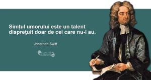 """""""Simțul umorului este un talent dispreţuit doar de cei care nu-l au."""" Jonathan Swift"""