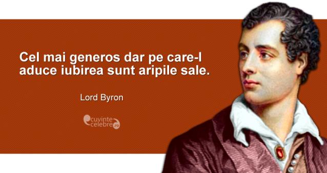 """""""Cel mai generos dar pe care-l aduce iubirea sunt aripile sale."""" Lord Byron"""