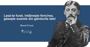 """""""Lasă-te furat, întâlneşte fericirea, găseşte soarele din gândurile tale!"""" Marcel Proust"""