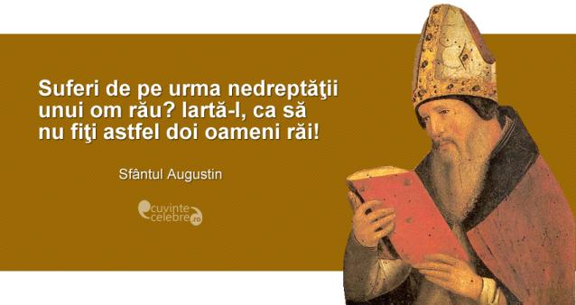 citate despre oameni rai Învață să ierți, citat de Sfântul Augustin citate despre oameni rai