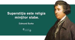 """""""Superstiţia este religia minţilor slabe."""" Edmund Burke"""