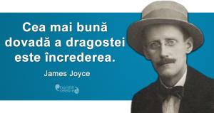 """""""Cea mai bună dovadă a dragostei este încrederea."""" James Joyce"""