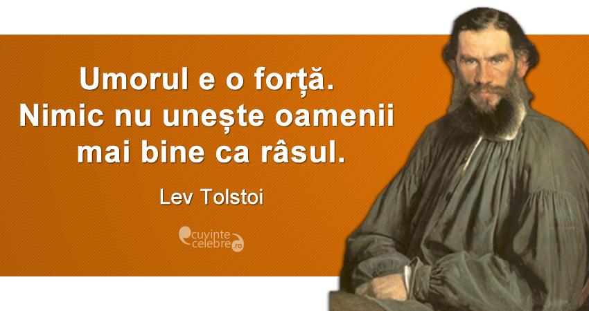 """""""Umorul e o forță. Nimic nu unește oamenii mai bine ca râsul."""" Lev Tolstoi"""