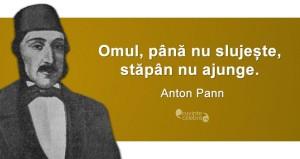 """""""Omul, până nu slujește, stăpân nu ajunge."""" Anton Pann"""