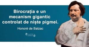 """""""Birocrația e un mecanism gigantic controlat de niște pigmei."""" Honoré de Balzac"""