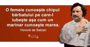 """""""O femeie cunoaște chipul bărbatului pe care-l iubește așa cum un marinar cunoaște marea."""" Honoré de Balzac"""