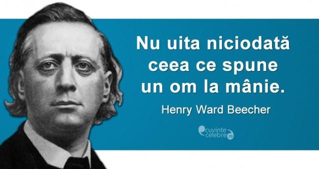 """""""Nu uita niciodată ceea ce spune un om la mânie."""" Henry Ward Beecher"""