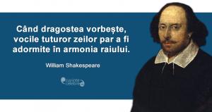 """""""Când dragostea vorbește, vocile tuturor zeilor par a fi adormite în armonia raiului."""" William Shakespeare"""