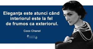 """""""Eleganţa este atunci când interiorul este la fel de frumos ca exteriorul."""" Coco Chanel"""