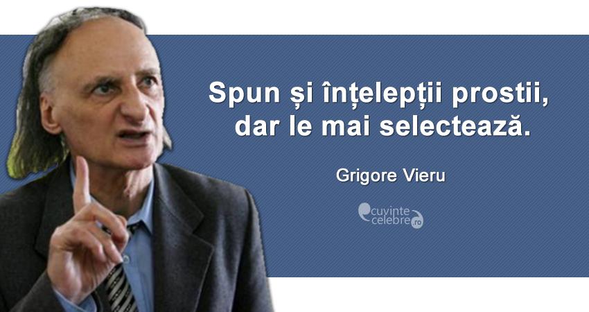 """""""Spun și înțelepții prostii, dar le mai selectează."""" Grigore Vieru"""