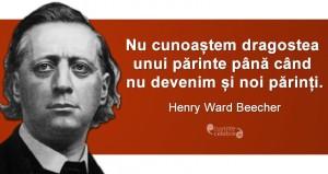 """""""Nu cunoaștem dragostea unui părinte până când nu devenim și noi părinți."""" Henry Ward Beecher"""