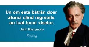 """""""Un om este bătrân doar atunci când regretele au luat locul viselor."""" John Barrymore"""
